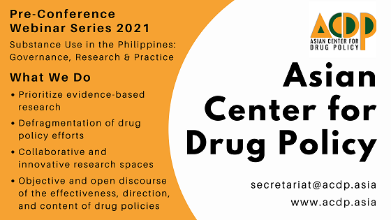 Asian Center For Drug Policy - Pre-Conference Webinar Series 2021 - Link to Video